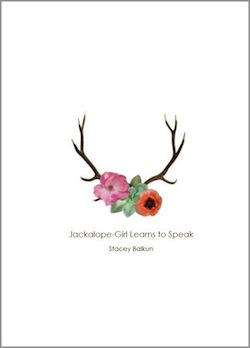 Jackalope Girl Learns to Speak by Stacey Balkun