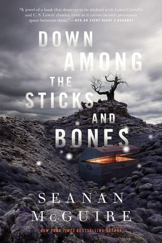 Down Among the Sticks and Bones by Seanan McGuire