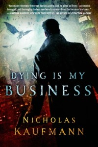 (Cover) Dying is My Business by Nicholas Kaufmann