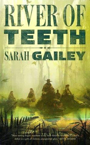 River of Teeth-Sarah Gailey