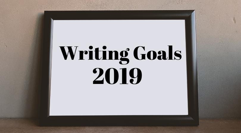 Writing Goals 2019