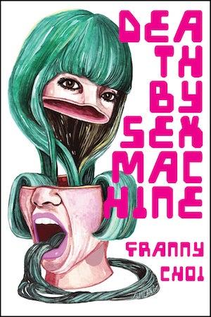 Death by Sex Machine by Franny Choi
