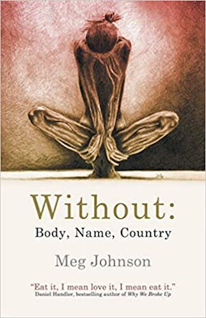 Without: Body, Name, Country by Meg Johnson