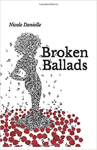 Broken Ballads by Nicole Danielle